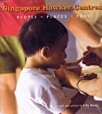 img - for Singapore Hawker Centres : People, Places, Food book / textbook / text book