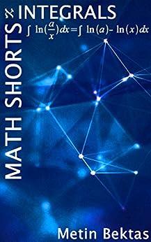 Math Shorts - Integrals by [Bektas, Metin]