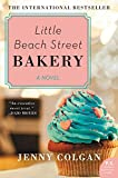 Little Beach Street Bakery: A Novel