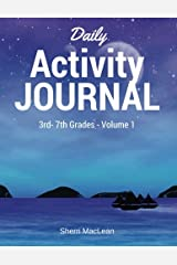 Daily Activity Journal 3rd-7th Grade: 70 Daily Writing Prompts, 70 Fun Activities, Integrated Grammar Drills (Daily Activity Journals) (Volume 1) Paperback