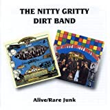 Alive/Rare Junk /  Nitty Gritty Dirt Band