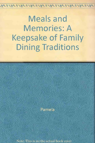 Meals and Memories: A Keepsake of Family Dining Traditions