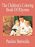 The Children's Coloring Book of Rhymes, Pauline Batiwalla, 1425917763