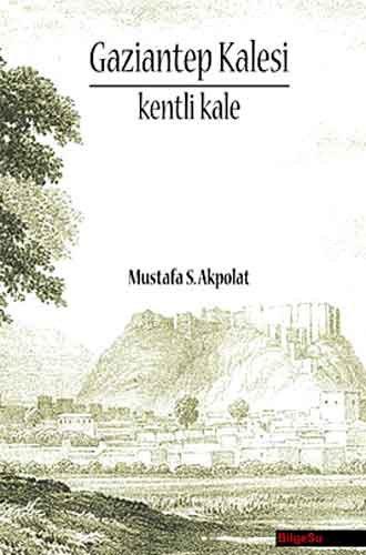 Gaziantep Kalesi Mustafa S. Akpolat