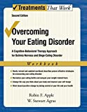 Overcoming Your Eating Disorder, Workbook: A Cognitive-Behavioral Therapy Approach for Bulimia Nervosa and Binge-Eating Disorder (Treatments That Work)