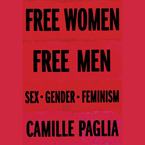 Free Women, Free Men: Sex, Gender, Feminism by Random House Audio