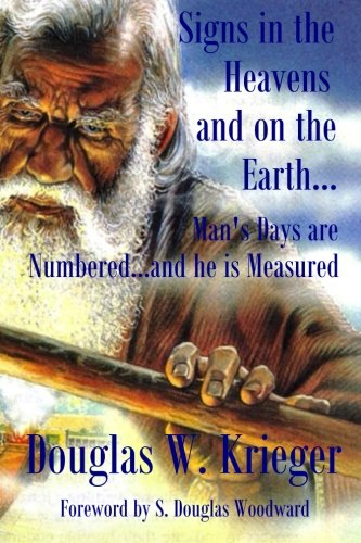 Signs In The Heavens and On The Earth: Man's Days are Numbered...and he is Measured