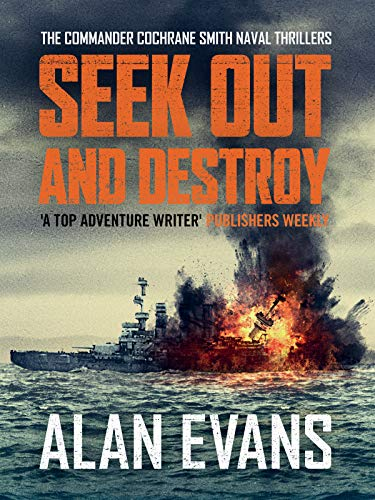 Seek Out and Destroy (Commander Cochrane Smith Naval Thrillers Book 4) ()