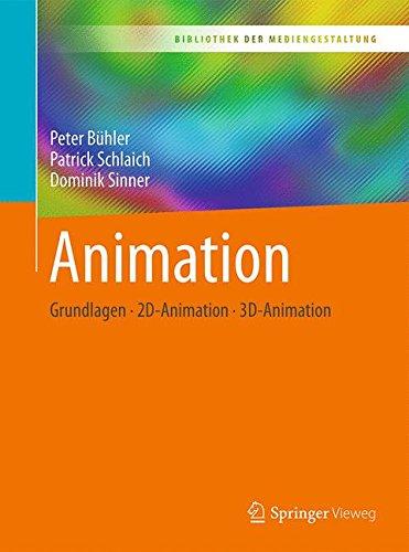 Read Online Animation: Grundlagen - 2D-Animation - 3D-Animation (Bibliothek der Mediengestaltung) (German Edition) ebook