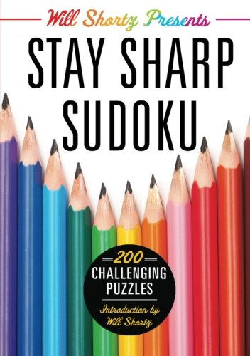 Will Shortz Presents Stay Sharp Sudoku: 200 Challenging Puzzles ()