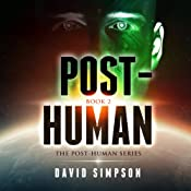 Post-Human: Post-Human Series, Book 2 | David Simpson