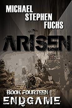 ARISEN, Book Fourteen - ENDGAME by [Fuchs, Michael Stephen]