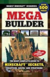 Mega Builder: The Most Complete Guide to Minecraft