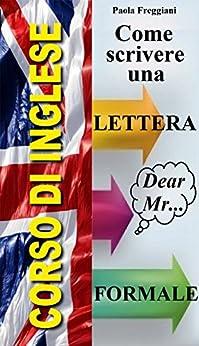 Corso di Inglese: Come scrivere una lettera formale