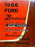 1966 FORD BRONCO, ECONOLINE,VANS & RECREATIONAL VEHICLE FACTORY REPAIR SHOP & SERVICE MANUAL - INCLUDES - RV VAN Club Van , E-100, E-150, E-250, E-350. 66 -COMPLETE - UNABRIDGED