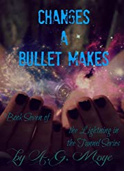 Changes a Bullet Makes (Lightning in the Tunnel Book 7)