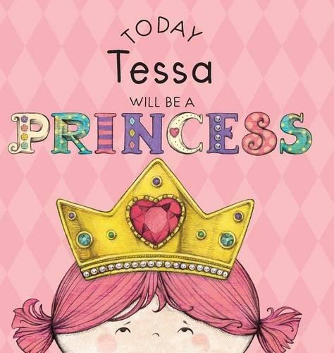 Read Online Today Tessa Will Be a Princess pdf epub