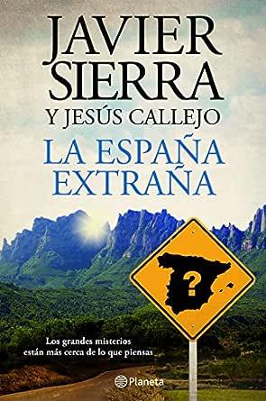 La España extraña eBook: Sierra, Javier, Callejo, Jesús: Amazon.es: Tienda Kindle