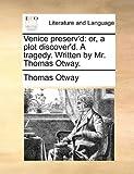 Venice Preserv'D, Thomas Otway, 1140958372