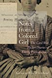 Notes from a Colored Girl: The Civil War Pocket Diaries of Emilie Frances Davis (Women S Diaries and Letters of the South)