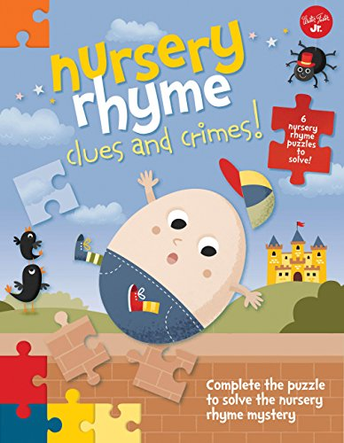 Nursery Rhyme Clues and Crimes!: Complete the puzzle to solve the nursery rhyme mystery - 6 nursery rhyme puzzles to solve!