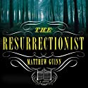 The Resurrectionist Audiobook by Matthew Guinn Narrated by Jeremy Arthur