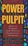 img - for Power in the Pulpit: How to Prepare and Deliver Expository Sermons (Electives Series) book / textbook / text book