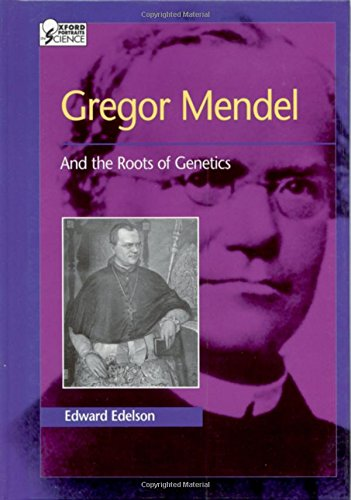 1884 Portrait Portrait (Gregor Mendel: And the Roots of Genetics (Oxford Portraits in Science))