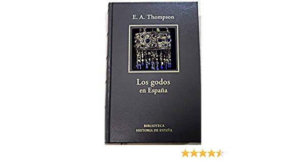 Los Godos En España: Amazon.es: Thompson, E. A.: Libros