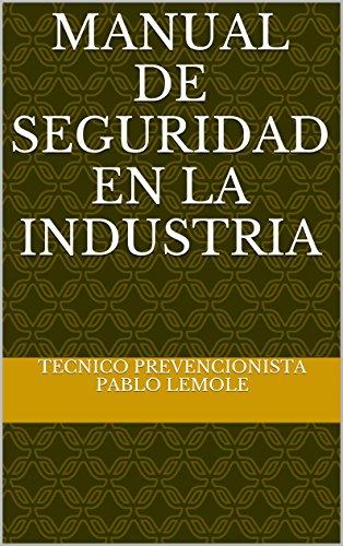 Descargar Libro Manual De Seguridad En La Industria Tecnico Prevencionista Pablo Lemole