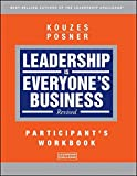 Leadership is Everyone's Business, Participant Workbook, Revised