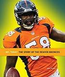 NFL Today: Denver Broncos, Nate Frisch, 0898128544