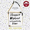 Eleanor Oliphant Is Completely Fine Hörbuch von Gail Honeyman Gesprochen von: Cathleen McCarron