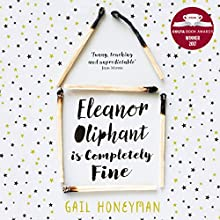 Eleanor Oliphant Is Completely Fine Audiobook by Gail Honeyman Narrated by Cathleen McCarron