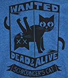 Schrodinger's Cat T-Shirt-Funny Wanted Dead or Alive shirt-XL-Heather Royal