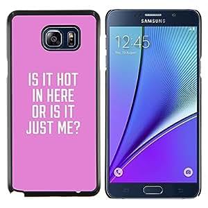 YiPhone /// Prima de resorte delgada de la cubierta del caso de Shell Armor - es caliente aquí divertida cita el texto rosado - Samsung Galaxy Note 5 5th N9200