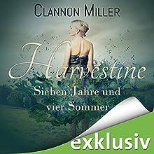 Harvestine: Sieben Jahre und vier Sommer Hörbuch von Clannon Miller Gesprochen von: Sven Macht, Emilia Wallace
