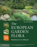 The European Garden Flora Flowering Plants: A Manual for the Identification of Plants Cultivated in Europe, Both Out-of-Doors and Under Glass (Volume 3)