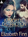 Immortal Distraction (The Immortals Book 2)