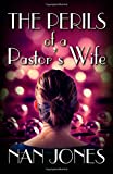 The Perils of a Pastor's Wife - Hope and Encouragement for Ministry Partners