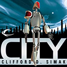 City  Audiobook by Clifford D. Simak Narrated by Peter Ganim