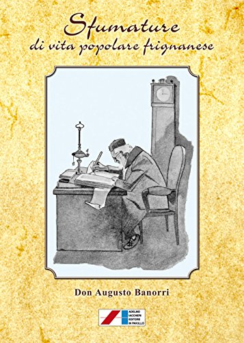 Sfumature di vita popolare frignanese Augusto Banorri