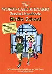 The Worst-Case Scenario Survival Handbook: Middle School (Worst Case Scenario Junior Editions)