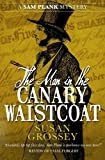 The Man in the Canary Waistcoat (The Sam Plank Mysteries)