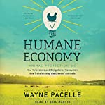 The Humane Economy: How Innovators and Enlightened Consumers Are Transforming the Lives of Animals | Wayne Pacelle