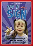 Say It With A Sign Vol. 3-Sign Language Video for Babies and Young Children by Timeline Productions by Dawn Alexander Nora Salinas