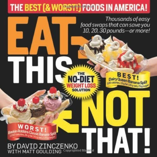 Eat This Not That! The Best (& Worst!) Foods in America!: The No-Diet Weight Loss Solution by David Zinczenko (2009-07-21)