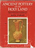 img - for Ancient Pottery of the Holy Land: From Its Beginnings in the Neolithic Period to the End of the Iron Age book / textbook / text book