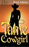 To Tame A Cowgirl, Roni Adams, 160154331X