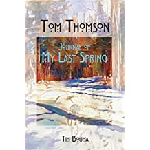 Tom Thomson: Journal of My Last Spring